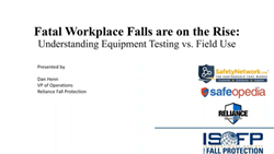 Webinar: Fatal Workplace Falls are on the Rise: Understanding Equipment Testing vs. Field Use