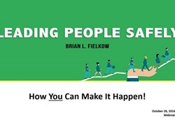 Webinar:  Leading People Safely:  How You Can Make it Happen