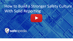 Webinar:  How to Build a Stronger Safety Culture with Solid Reporting