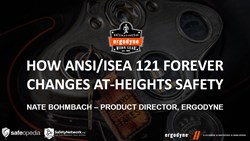 Webinar:  How ANSI/ISEA 121 Forever Changes At-Heights Safety