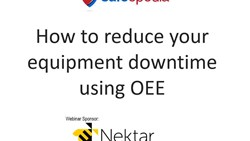 Webinar:  How to reduce your equipment downtime using OEE