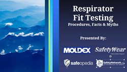 Webinar: Respirator Fit Testing - Procedures, Facts & Myths