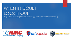 Webinar:  When in Doubt Lock it Out - Properly Controlling Hazardous Energy with Correct LOTO Training