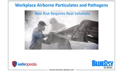 Workplace Airborne Particulates and Pathogens Real Risk Requires Real Solutions