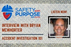 Safety With Purpose #1 - Accident Investigation 101 with Bryan McWhorter