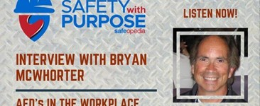 Safety With Purpose #2 - AED's In The Work Place with Bryan McWhorter