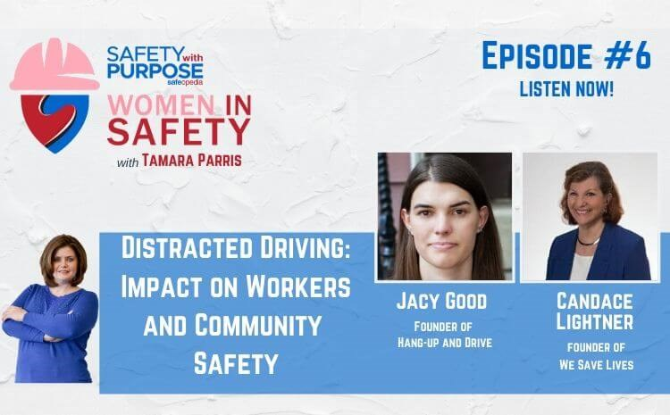 Women in Safety #6 - Distracted Driving: Impact on Workers and Community Safety