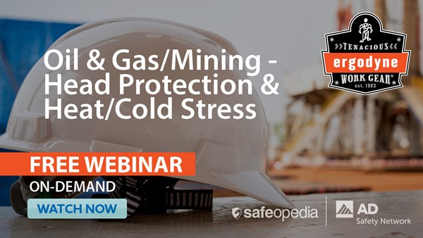 Image for Oil Gas and Mining: Head Protection & Heat Cold Stress