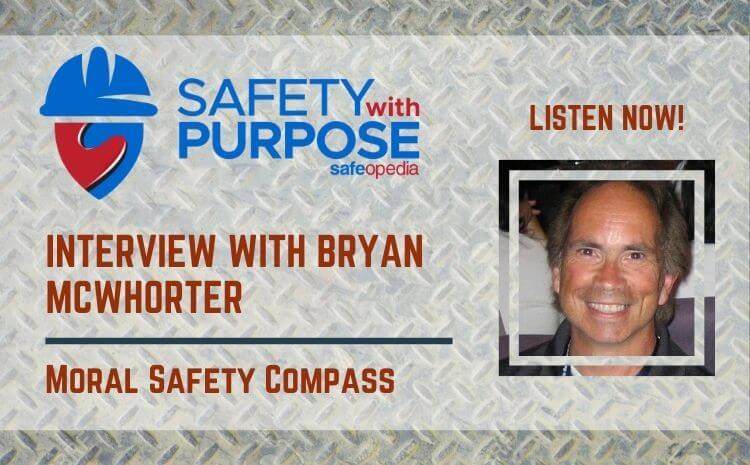 Safety With Purpose #10 - Your Moral Safety Compass with Bryan McWhorter