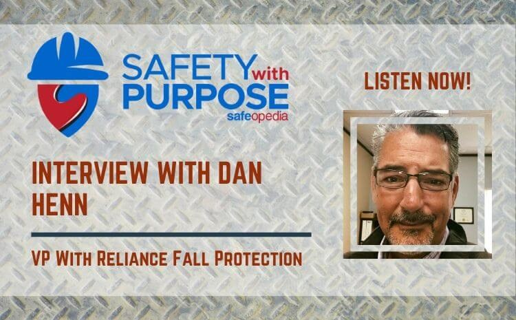 Safety With Purpose #3 - Fall Protection Solutions with Dan Henn with Reliance Fall Protection