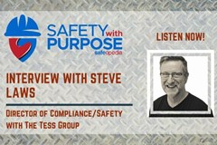 Safety With Purpose #6 - Interview With Steve Laws, Director with The Tess Group