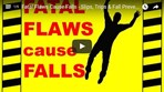 Fatal Flaws Cause Falls - Slips, Trips & Fall Prevention