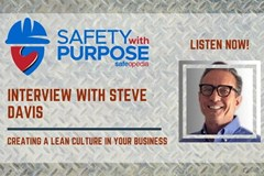 Safety With Purpose #14 - The Value Of Creating a Lean Culture In Your Business with Steve Davis