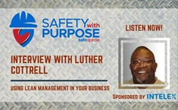 Safety With Purpose #13 - Applying Lean Management Principles In Your Business with Luther Cottrell