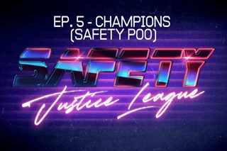 Safety Justice League Podcast - Episode 5: Champi0ns (Safety Poo)
