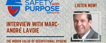 Safety With Purpose #12 - The hidden value of occupational hygiene in business and society with Marc-Andre Lavoie