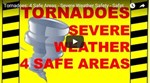 Tornadoes - 4 Safe Areas