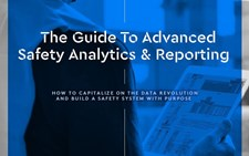 The Guide To Advanced Safety Analytics & Reporting