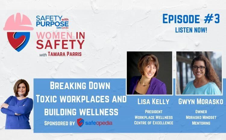 Women in Safety #3 - Breaking Down Toxic Workplaces and Building Wellness