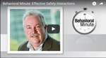 Behavioral Minute: Effective Safety Interactions