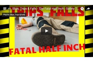Slips, Trips & Falls - The Fatal Half Inch