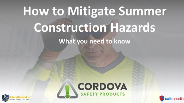 Image for Webinar:  How to Mitigate Summer Construction Hazards - What you need to know