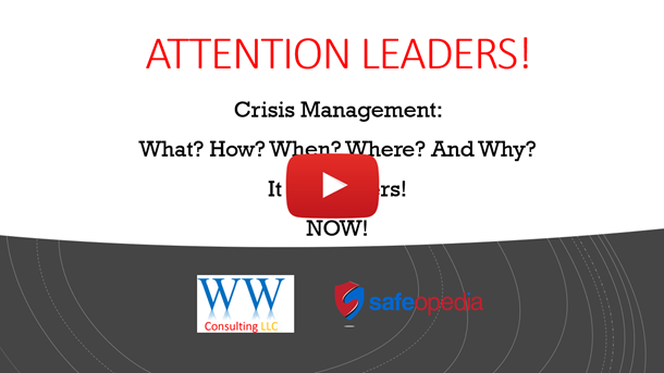 Webinar:  ATTENTION LEADERS!  Crisis Management: What? How? When? Where? And Why? It Matters Now