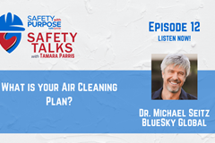 Safety Talks #12 - COVID-19: What is your Air Cleaning Plan?