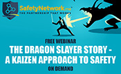 The Dragon Slayer Story - A Kaizen Approach to Safety