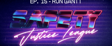 Safety Justice League Podcast - Episode 15: SJL Presents Ron Gantt