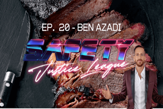 Safety Justice League Podcast - Episode 20: SJL Presents Ben Azadi