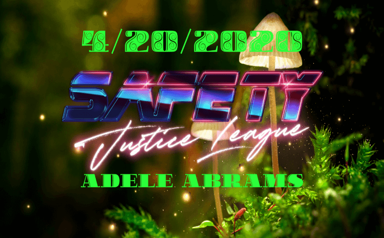 Safety Justice League Podcast - Episode 420: SJL Presents Adele Abrams