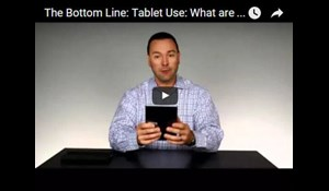 Image for The Bottom Line: Tablet Use: What are the Risks?