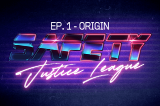Safety Justice League Podcast - Episode 1: Origin