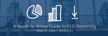 A Need-to-Know Guide to EHS Reporting