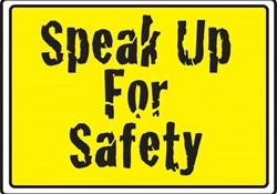 Implementing a Safety Culture: Speak Up for Safety