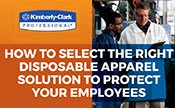 How to select the right disposable apparel solution to protect your employees