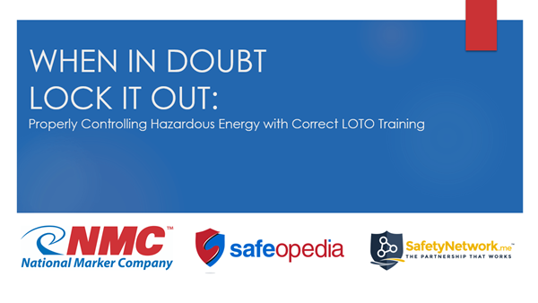 Image for Webinar:  When in Doubt Lock it Out - Properly Controlling Hazardous Energy with Correct LOTO Training