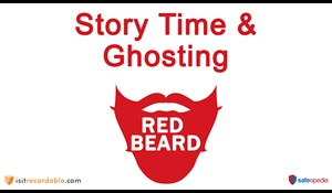 Image for Red Beard Safety Video - Story Time & Ghosting