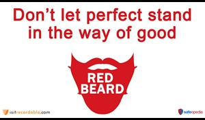 Image for Red Beard Safety Video - Don't let perfect stand in the way of good