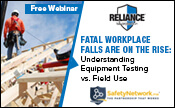 Fatal Workplace Falls are on the Rise:  Understanding Equipment Testing vs. Field Use