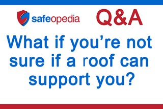 Video Q&A - What if you're not  sure if a roof can  support you?