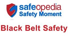 Safety Moment Video - Black Belt Safety