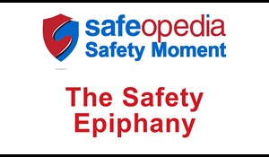 Image for Safety Moment Video - The Safety Epiphany