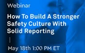 How to Build a Stronger Safety Culture with Solid Reporting