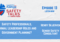 Safety Talks #12 - Safety Professionals, Formal Leadership Roles and Government Planning?