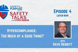 Safety Talks #4 - Hypercompliance: Too Much of A Good Thing? with Dave Rebbitt