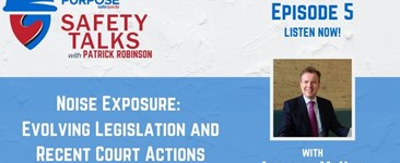 Safety Talks #5 - Noise Exposure: Evolving Legislation and Recent Court Actions with Andrew McNeil