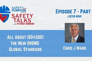 Safety Talks #7 - All About ISO 45001 with Chris J. Ward - part 1 of 2