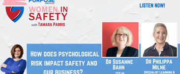 Women in Safety #15 - How Does Psychological Risk Impact Safety and Our Business?